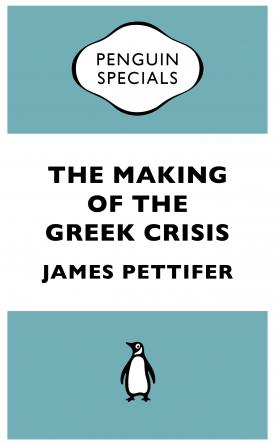 The Making of the Greek Crisis