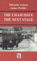 The Cham Issue - The Next Stage (with Miranda Vickers)